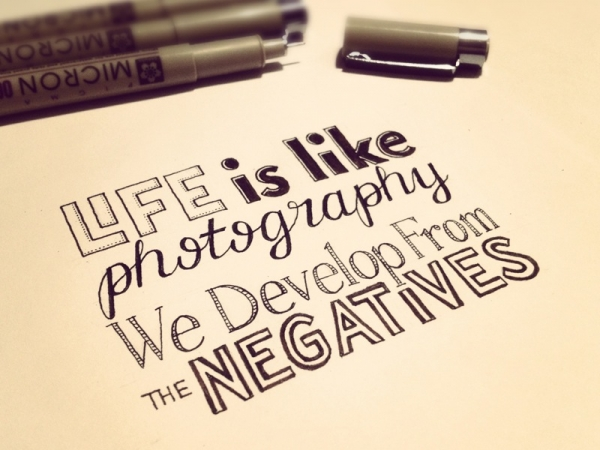 SM - Life Is Like Photography. We Develop From The Negatives