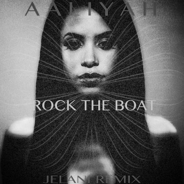 Jelani - Aaliyah - Rock The Boat (Remix)