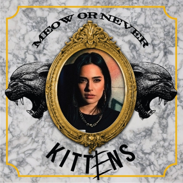 Kittens - Meow Or Never