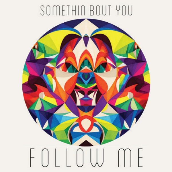 Follow Me - Somethin' Bout You