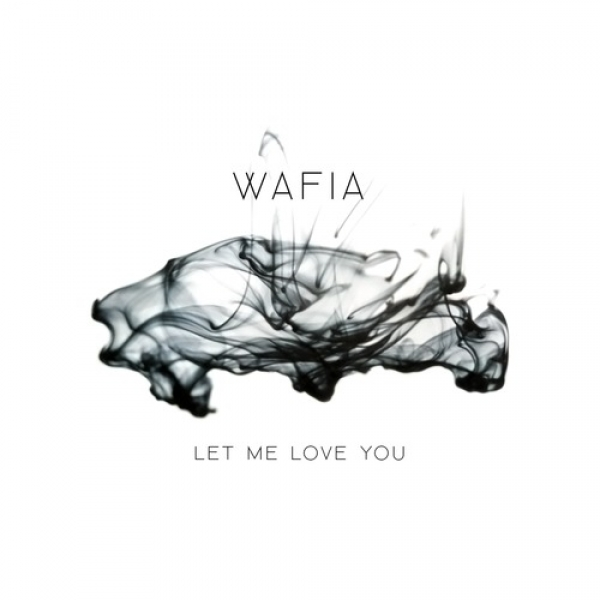 WAFIA - Let Me Love You